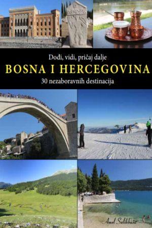 DOĐI, VIDI, PRIČAJ DALJE: Bosna i Hercegovina napokon ima turistički vodič – 30 nezaboravnih destinacija