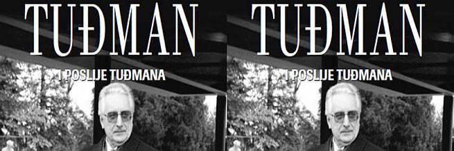 Tuđman, i poslije Tuđmana