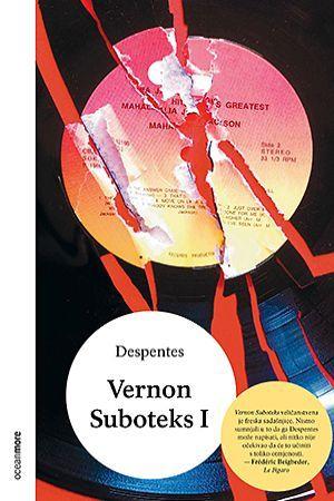 "VERNON SUBOTEKS: Muzički žileti ""Despentes Recordsa"""