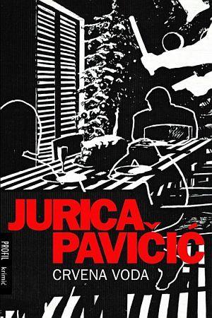 CRVENA VODA: Novi roman Jurice Pavičića jedan je od najboljih trilera hrvatske književnosti