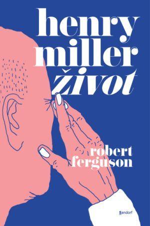 HENRY MILLER - ŽIVOT: Pionir seksualne revolucije koji je do kraja nosio imidž pisca što se kupuje ispod pulta