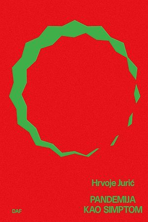"""PANDEMIJA KAO SIMPTOM: Knjiga koja analizira """"kugu našeg doba"""""""