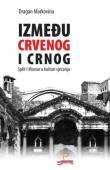 Između crvenog i crnog – Split i Mostar u kulturi sjećanja