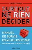 Samo ne odlučiti ništa - vodič za preživljavanje politike