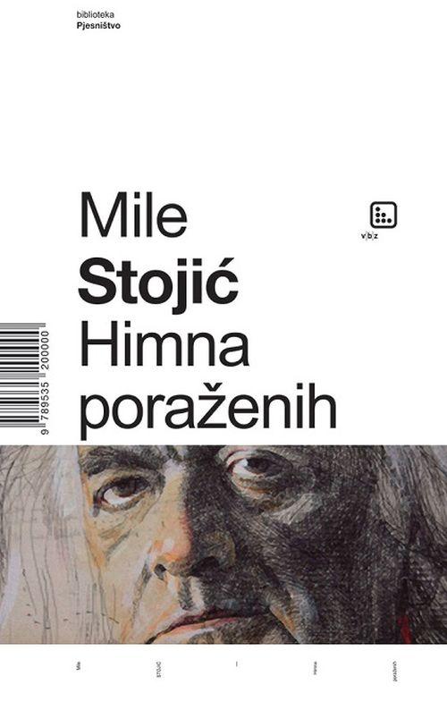 Himna poraženih - Mile Stojić